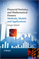 Financial Statistics and Mathematical Finance: Methods, Models and Applications (0470710586) cover image