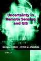 Uncertainty in Remote Sensing and GIS (0470844086) cover image