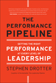 The Performance Pipeline: Getting the Right Performance At Every Level of Leadership (0470877286) cover image