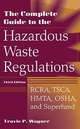 The Complete Guide to Hazardous Waste Regulations: RCRA, TSCA, HTMA, EPCRA, and Superfund, 3rd Edition (0471292486) cover image