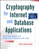 Cryptography for Internet and Database Applications: Developing Secret and Public Key Techniques with Java (0471428086) cover image