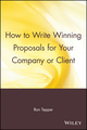 How to Write Winning Proposals for Your Company or Client (0471529486) cover image