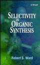 Selectivity in Organic Synthesis (0471987786) cover image