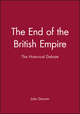 The End of the British Empire: The Historical Debate (0631164286) cover image