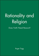 Rationality and Religion: Does Faith Need Reason? (0631197486) cover image
