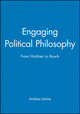 Engaging Political Philosophy: From Hobbes to Rawls (0631222286) cover image