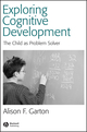 Exploring Cognitive Development: The Child As Problem Solver (0631234586) cover image