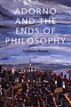Adorno and the Ends of Philosophy (0745671586) cover image