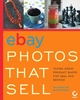 eBayPhotos That Sell: Taking Great Product Shots for eBay and Beyond (0782150586) cover image