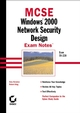 MCSE Windows 2000 Network Security Design Exam Notes: Exam 70-220 (0782153186) cover image