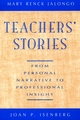 Teachers' Stories: From Personal Narrative to Professional Insight (0787900486) cover image