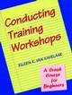 Conducting Training Workshops: A Crash Course for Beginners (0787911186) cover image