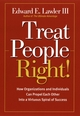 Treat People Right!: How Organizations and Individuals Can Propel Each Other into a Virtuous Spiral of Success (0787964786) cover image