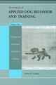 Handbook of Applied Dog Behavior and Training, Volume Two, Etiology and Assessment of Behavior Problems (0813828686) cover image