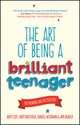The Art of Being a Brilliant Teenager (0857085786) cover image