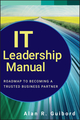 IT Leadership Manual: Roadmap to Becoming a Trusted Business Partner (1118119886) cover image