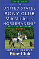 The United States Pony Club Manual of Horsemanship: Basics for Beginners / D Level, 2nd Edition (1118123786) cover image