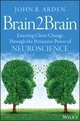Brain2Brain: Enacting Client Change Through the Persuasive Power of Neuroscience (1118756886) cover image