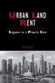 Urban Land Rent: Singapore as a Property State (1118827686) cover image