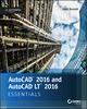 AutoCAD 2016 and AutoCAD LT 2016 Essentials: Autodesk Official Press (1119059186) cover image