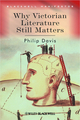 Why Victorian Literature Still Matters (1405135786) cover image