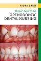 Basic Guide to Orthodontic Dental Nursing (1444333186) cover image