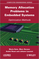 Memory Allocation Problems in Embedded Systems: Optimization Methods (1848214286) cover image