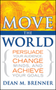Move the World: Persuade Your Audience, Change Minds, and Achieve Your Goals  (0470073187) cover image