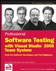 Professional Software Testing with Visual Studio 2005 Team System: Tools for Software Developers and Test Engineers (0470149787) cover image