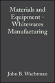 Materials and Equipment - Whitewares Manufacturing: Ceramic Engineering and Science Proceedings, Volume 14, Issue 1/2 (0470316187) cover image