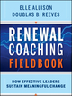 Renewal Coaching Fieldbook: How Effective Leaders Sustain Meaningful Change (0470414987) cover image