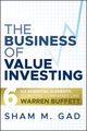 The Business of Value Investing: Six Essential Elements to Buying Companies Like Warren Buffett (0470444487) cover image