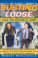 Busting Loose From the Business Game: Mind-Blowing Strategies for Recreating Yourself, Your Team, Your Business, and Everything in Between (0470453087) cover image