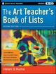 The Art Teacher's Book of Lists, Grades K-12, 2nd Edition