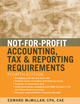 Not-for-Profit Accounting, Tax, and Reporting Requirements, 4th Edition (0470575387) cover image