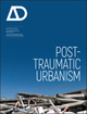 Post-Traumatic Urbanism (0470744987) cover image