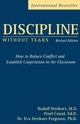 Discipline Without Tears: How to Reduce Conflict and Establish Cooperation in the Classroom, Revised Edition (0470835087) cover image