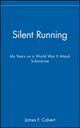 Silent Running: My Years on a World War II Attack Submarine (0471127787) cover image