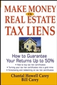 Make Money in Real Estate Tax Liens: How To Guarantee Your Return Up To 50% (0471732087) cover image