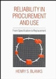 Reliability in Procurement and Use: From Specification to Replacement (0471934887) cover image
