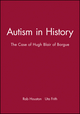 Autism in History: The Case of Hugh Blair of Borgue (0631220887) cover image