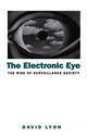 The Electronic Eye: The Rise of Surveillance Society - Computers and Social Control in Context (0745612687) cover image