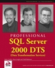 Professional SQL Server 2000 DTS (Data Transformation Services) (0764543687) cover image