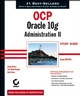 OCP: Oracle 10g Administration II Study Guide: Exam 1Z0-043 (0782143687) cover image
