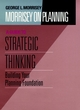 Morrisey on Planning, A Guide to Strategic Thinking: Building Your Planning Foundation (0787901687) cover image