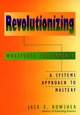 Revolutionizing Workforce Performance: A Systems Approach to Mastery (0787907987) cover image
