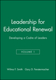 Leadership for Educational Renewal: Developing a Cadre of Leaders, Volume 1 (0787945587) cover image