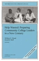 Help Wanted: Preparing Community College Leaders in a New Century: New Directions for Community Colleges, Number 123 (0787972487) cover image