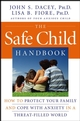 The Safe Child Handbook: How to Protect Your Family and Cope with Anxiety in a Threat-Filled World (0787986887) cover image