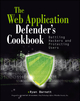 Web Application Defender's Cookbook: Battling Hackers and Protecting Users (1118362187) cover image